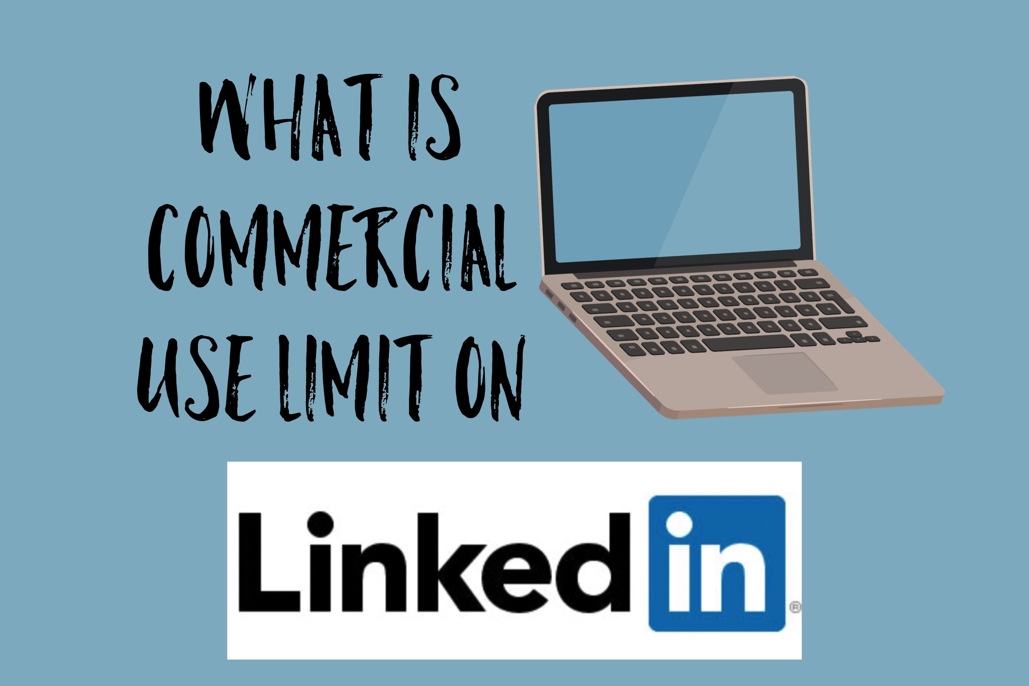 What is Commercial Use Limit on LinkedIn?