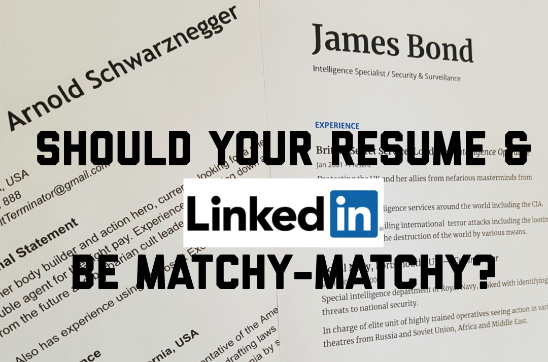 Should Your Resume & LinkedIn be Matchy-Matchy?