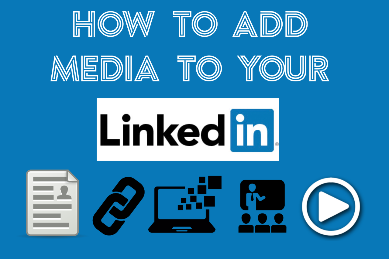 How to Add Media To Your LinkedIn